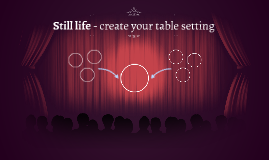 Still life - create your table setting