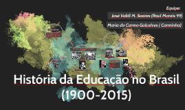 Copy of História da educação no brasil (1900-2015)