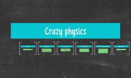 crazy physics