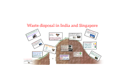 Waste disposal in India and Sg