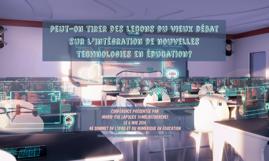 Peut-on tirer des leçons du vieux débat sur l'intégration de nouvelles technologies en éducation?