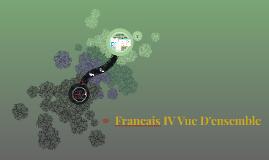 Francais IV Vue D'ensemble