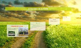 A Garden At A Time