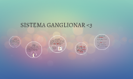 Copy of SISTEMA GANGLIONAR