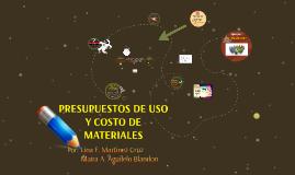 PRESUPUESTOS DE USO Y COSTO DE MATERIALES