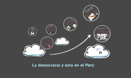 La democracia y esta en el Perú