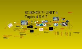 Sci 7- Unit 4- Topics 4-5-6-7