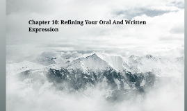 Chapter 10: Refining Your Oral And Written Expression