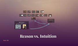 Copy of Reason vs. Intuition