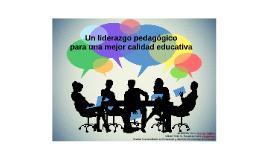 Un liderazgo pedagógico para una mejor calidad educativa