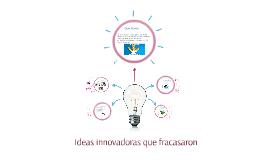 Ideas innovadoras que fracasaron
