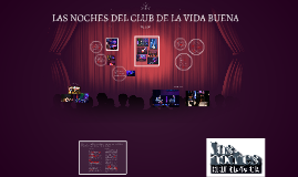 LAS NOCHES DEL CLUB DE LA VIDA BUENA