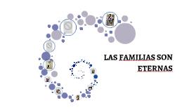 LAS FAMILIAS SON ETERNAS