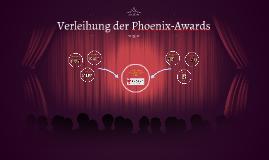 Verleihung der Phoenix-Awards