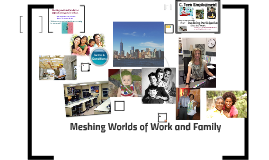 Chapter 7 - Meshing the Worlds of Work and Family