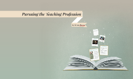 Pursuing the Teaching Profession