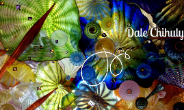 Dale Chihuly 4th Grade