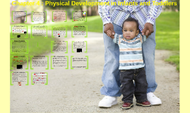 Chapter 4 : Physical Development in Infants and Toddlers