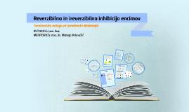 Reverzibilna in ireverzibilna inhibicija encimov