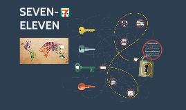 Copy of SEVEN- ELEVEN