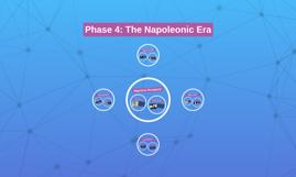 Phase 4: The Napoleonic Era