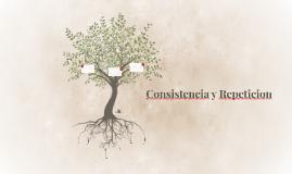 Consistencia y Repeticion