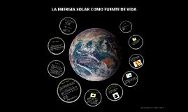 LA ENERGIA SOLAR COMO FUENTE DE VIDA