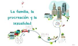 La familia, la procreación y la sexualidad