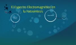 El espectro electromagnético en la fotosíntesis