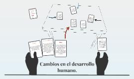 Cambios en el desarrollo humano.