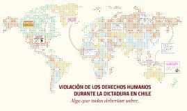 VIOLACIÓN DE LOS DERECHOS HUMANOS DURANTE LA DICTADURA
