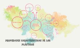 PROPIEDADES CARACTERÍSTICAS DE LOS PLÁSTICOS