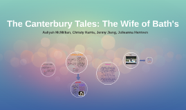 the wife of bath as neither Chaucer, canterbury tales, wife of bath's prologue and tale, (ca 1380-1400) the wife of bath has been interpreted as chaucer's deliberate moral satire upon the human and the astute student would do well to neglect neither.
