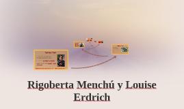 Rigoberta Menchu y Louise Erdrich