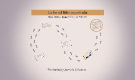 Discipulado y Servicio Cristiano_La fe del líder es probada