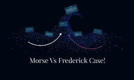 Morse Vs Frederick Case!