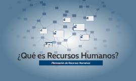 ¿Qué es Recursos Humanos?