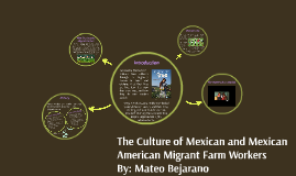 The Culture of Mexican and Mexican American Migrant Farm Wor