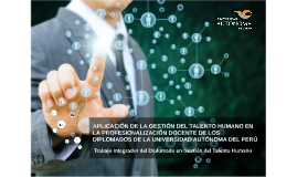 Copy of Aplicación de la Gestión del Talento Humano en la Profesionalización Docente