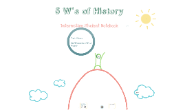 5 W's of history