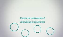 Evento de motivación & choaching empresarial