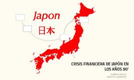 CRISIS FINANCIERA DE JAPÓN EN LOS AÑOS 90'