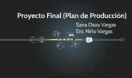 Proyecto Final (Plan de Producción)