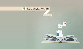 La regla de MP y MB