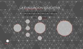 LA EVALUACION EDUCATIVA
