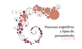 Procesos cognitivos y tipos de pensamiento edición 1.0
