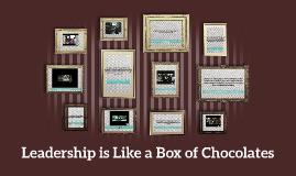 Leadership is Like a Box of Chocolates
