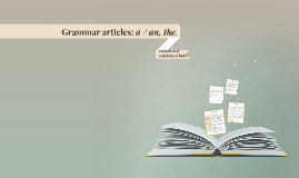 Copy of Grammar articles: a / an, the.