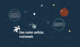 Cómo resolver conflictos creativamente