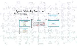 Speed/Velocity Scenario